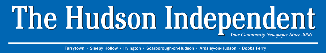 The Hudson Independent Community News - - Sleepy Hollow, Tarrytown, Irvington, Dobbs Ferry