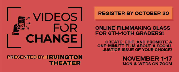 Irvington Theater Videos for Change
